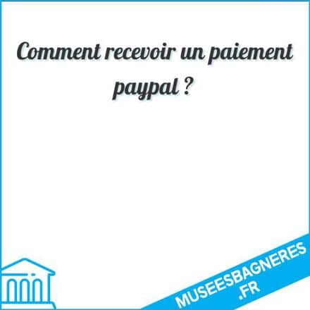 Comment recevoir un paiement paypal ?