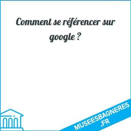 Comment se référencer sur google ?