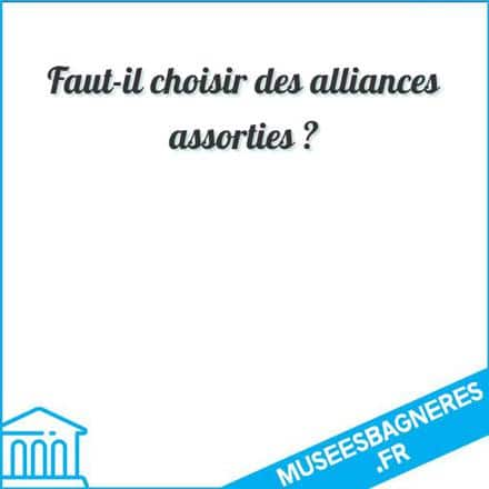 Faut-il choisir des alliances assorties ?
