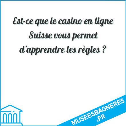 Est-ce que le casino en ligne Suisse vous permet d'apprendre les règles ?
